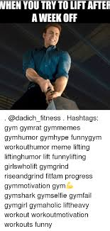 Meme Hashtags - nhen you try to lift after a week off hashtags gym gymrat gymmemes