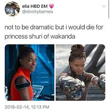Sassy Meme - i went to see this movie today and i would also die for shuri the