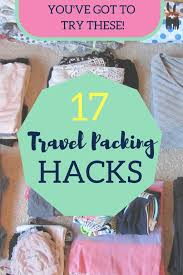 Packing Hacks by 17 Travel Packing Hacks To Change The Way You Pack Hippie In Heels