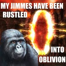 Gorilla Munch Meme - this is the story of my jimmies and how they came to be rustled by
