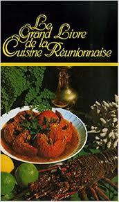 cuisine reunionnaise meilleures recettes amazon fr le grand livre de la cuisine réunionnaise ivrin