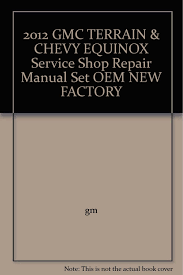 2012 gmc terrain u0026 chevy equinox service shop repair manual set