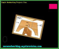 simple woodworking project plans free 185614 woodworking plans