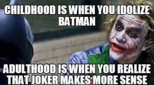 Batman Joker Meme - you know you re an adult when memes pinterest joker batman