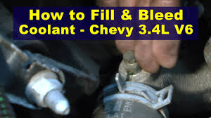 how to fill u0026 bleed coolant chevy 3 4l v6 youtube