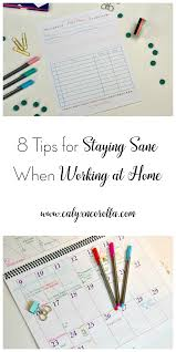 8 tips for staying sane when working at home calyx u0026 corolla