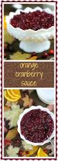 thanksgiving cranberry recipe have a look at orange cranberry sauce it u0027s so easy to make