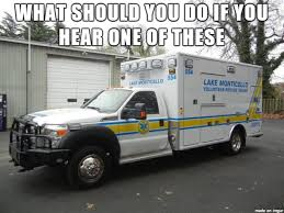Ambulance Driver Meme - what to do if you see an ambulance with its lights and sirens on