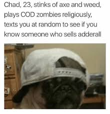 Playing Cod Text Memes Com - chad 23 stinks of axe and weed plays cod zombies religiously texts