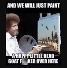 Bob Ross Meme - bob ross painting isis meme by the awesome profile memedroid