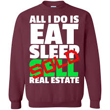 eat sleep sell real estate hoodies u0026 sweats u2013 personalitee club