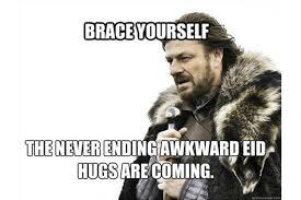 Meme Brace Yourself - eid al fitr ramadan memes uae