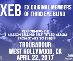 Third Eye Blind Graduate Troubadour Xeb Ex Original Members Of Third Eye Blind