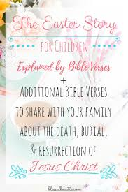 the easter story for children bible verses to share with your