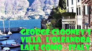 George Clooney Home In Italy George Clooney U0027s Villa L U0027oleandra Lake Como Italy Youtube