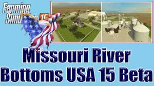 Missouri Map Usa by Farming Simulator 15 U2013 Missouri River Bottoms Usa 15 Beta Youtube