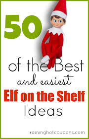 elf on the shelf ideas with pictures over 50 creative and easy