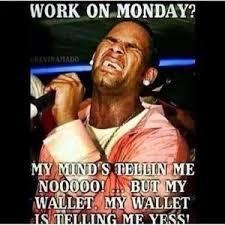 Funny Memes About Monday - monday work meme funny monday memes pinterest funny monday