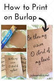 how to print on burlap diy tutorial jules u0026 co
