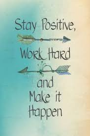 Positive Meme Quotes - stay positive work hard and make it happen motivational sign