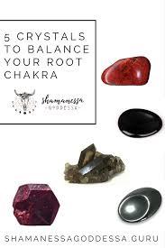 root chakra 5 crystals to balance your root chakra shamanessa goddessa