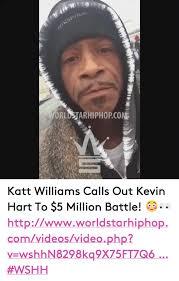 Funny Kevin Hart Memes - orld arhiphopcon katt williams calls out kevin hart to 5 million
