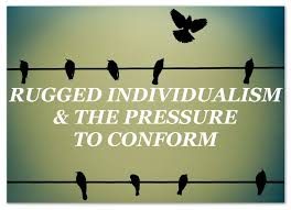 What Does Rugged Individualism Mean Awareness Archives Ms Judy M Ford