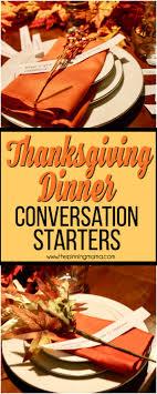 thanksgiving dinner conversation starters the pinning