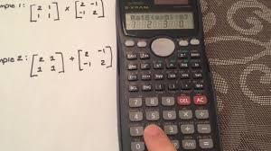 matrices multiplying u0026 adding matrices using your calculator