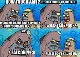 Tough Spongebob Meme - image spongebob meme salty spitoon falcon punch jpg smashpedia