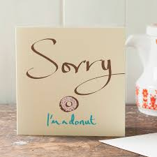 sorry cards sorry i m a donut card by inkpaintpaper notonthehighstreet