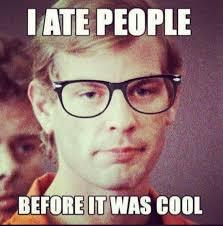 Serial Meme - dahmer serial killer necro dead cannibal meme smile file