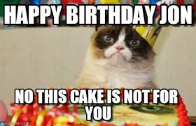 Grumpy Cat Meme Happy - happy birthday jon grumpy cat birthday meme on memegen