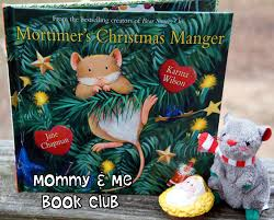 mommy and me book club mortimer u0027s christmas manger