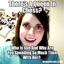 Queen Meme - there s a queen in chess create your own meme