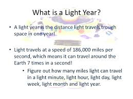 How many years are in a light year a light year is how astronomers