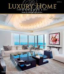 Miami Home Design Magazine by Luxury Home Magazine Launches A New Publication In Miami Ft