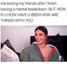 Memes For Texting - dopl3r com memes me texting my friends after i finish having a