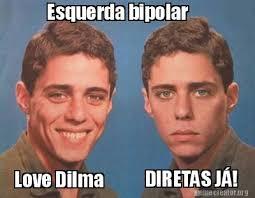 Bipolar Meme - meme creator diretas já love dilma esquerda bipolar meme