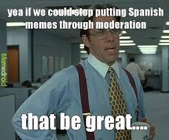 Speak Spanish Meme - do they speak english in what i speak spanish meme by rylerd