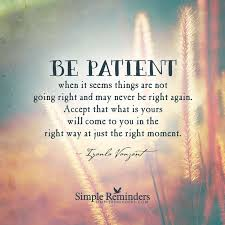 best 25 be patient quotes ideas on things happen