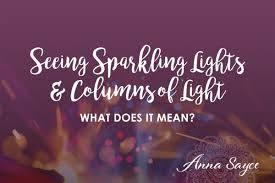seeing flashes of light spiritual does it mean when i see sparkling lights or columns of light with