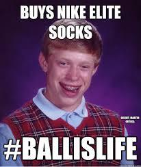 Ball Is Life Meme - buys nike elite socks ballislife credit martin ortega bad luck