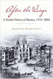 siege a after the siege a social history of boston 1775 1800 jacqueline