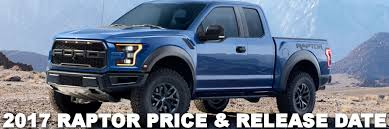 ford raptor prices 2017 ford raptor price release date at muzi ford serving
