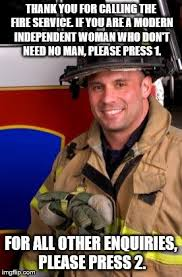 Independent Woman Meme - fireman imgflip