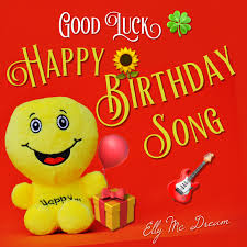 Happy Birthday Wishes In Songs New Good Luck Happy Birthday Song By Elly Mc Dream