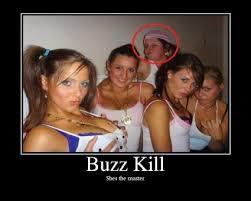 Buzzkill Meme - luxury buzzkill meme demotivational posters 80 skiparty wallpaper