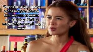 Ganda Mo Meme - pep yearender 2017 most savage quotes from fierce teleserye