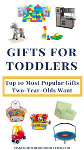gifts for toddlers 1 3 10 popular gifts want per age gift